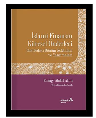 İslami Finansın Küresel Önderleri - Sektördeki Dönüm Noktaları ve Yansımaları