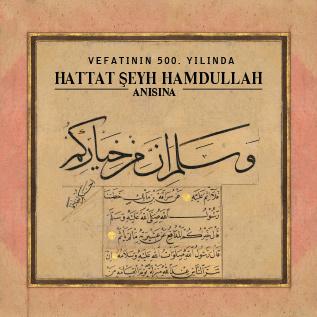 Vefatının 500. Yılında Hattat Şeyh Hamdullah Anısına