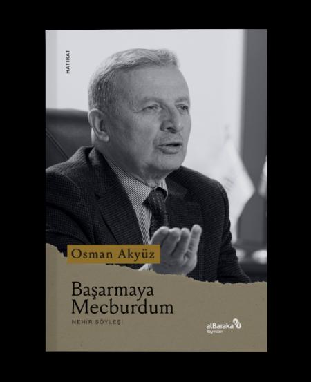 Osman Akyüz – Başarmaya Mecburdum