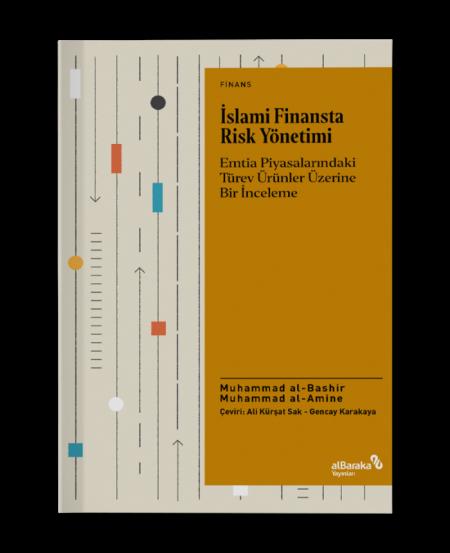 İslami Finansta Risk Yönetimi - Emtia Piyasalarındaki Türev Ürünler Üzerine Bir İnceleme