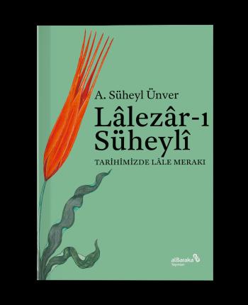 Lâlezâr-ı Süheylî - Tarihimizde Lâle Merakı