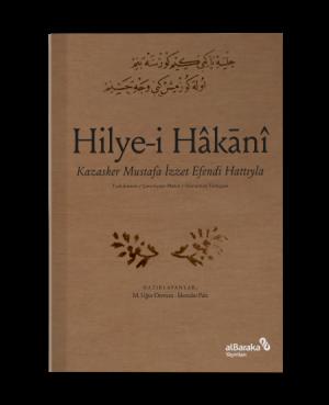 Hilye-İ Hâkanî - Kazasker Mustafa İzzet Efendi Hattıyla
