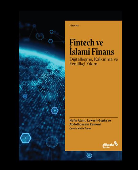 Fintech ve İslami Finans - Dijitalleşme, Kalkınma ve Yenilikçi Yıkım