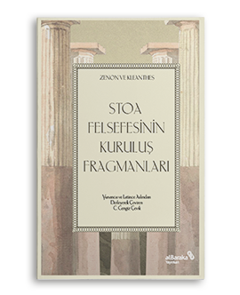 Stoa Felsefesinin Kuruluş Fragmanları – Zenon ve Kleanthes